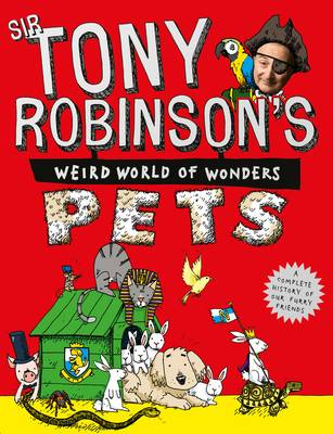 Tony Robinson's Weird World of Wonders: Pets by Sir Tony Robinson