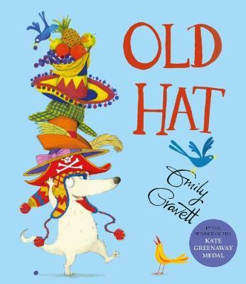 Old Hat! by Emily Gravett