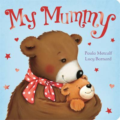 My Mummy by Paula Metcalf