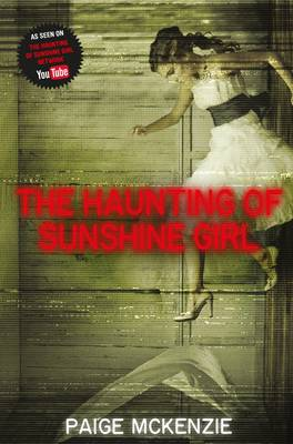 The Haunting of Sunshine Girl by Paige McKenzie, Alyssa B. Sheinmel
