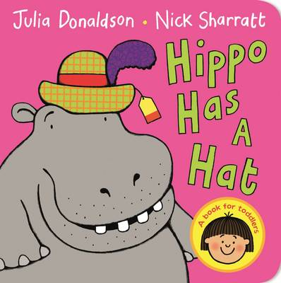 Hippo Has A Hat by Julia Donaldson