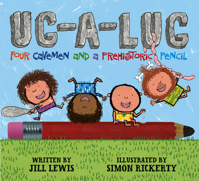 Ug-A-Lug Four Cavemen and a Prehistoric Pencil by Jill Lewis