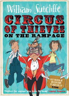 Circus of Thieves on the Rampage by William Sutcliffe