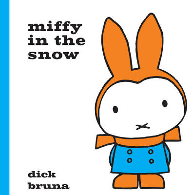 Miffy in the Snow by Dick Bruna