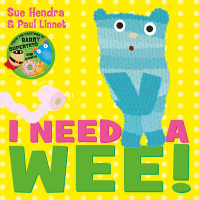 I Need a Wee! by Sue Hendra