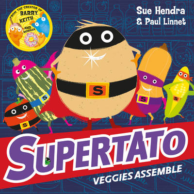 Cover for Supertato Veggies Assemble by Sue Hendra