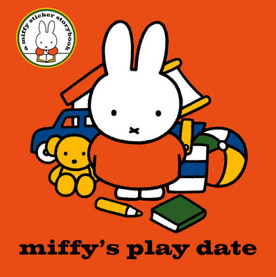 Miffy's Play Date by Dick Bruna