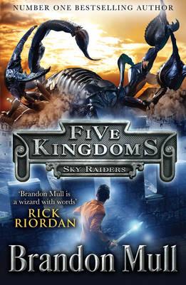 Five Kingdoms: Skyraiders by Brandon Mull