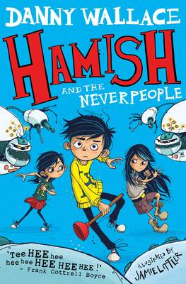 Cover for Hamish and the Neverpeople by Danny Wallace