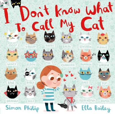 Cover for I Don't Know What to Call My Cat by Simon Philip