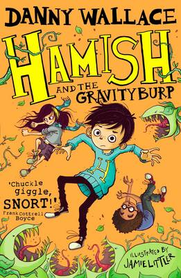 Hamish and the Gravity Burp by Danny Wallace
