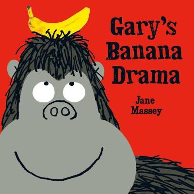 Gary's Banana Drama by Jane Massey