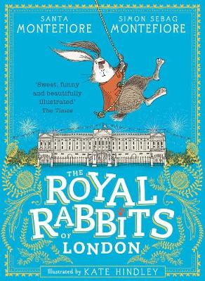 Cover for The Royal Rabbits of London by Santa Montefiore, Simon Sebag Montefiore