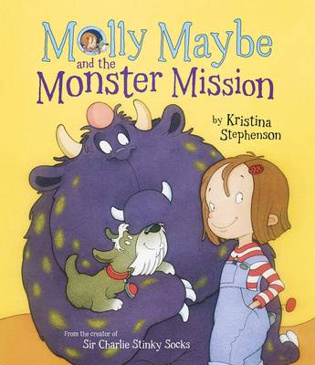 Molly Maybe and the Monster Mission by Kristina Stephenson