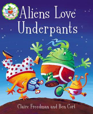 Aliens Love Underpants! by Claire Freedman