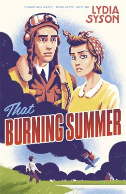 Cover for That Burning Summer by Lydia Syson