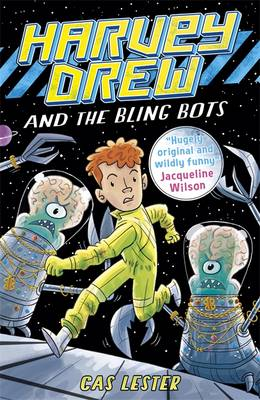 Cover for Harvey Drew and the Bling Bots by Cas Lester