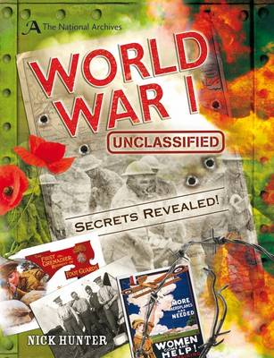 The National Archives: World War I Unclassified by Nick Hunter