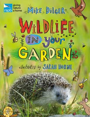 RSPB Wildlife in Your Garden by Mike Dilger