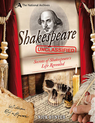The National Archives: Shakespeare Unclassified by Nick Hunter