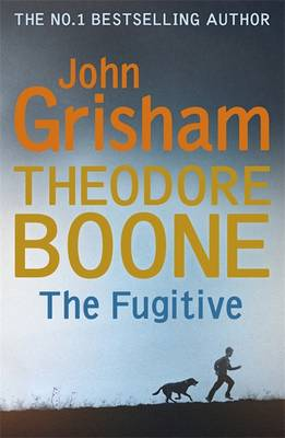 Theodore Boone: The Fugitive