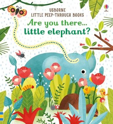 Cover for Are You There Little Elephant? by Sam Taplin