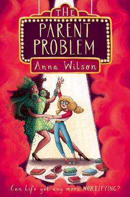 The Parent Problem by Anna Wilson