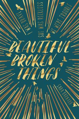 Beautiful Broken Things by Sara Barnard