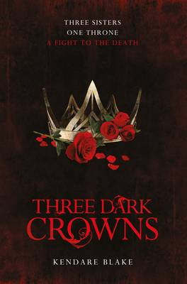 Cover for Three Dark Crowns by Kendare Blake