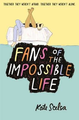 Fans of the Impossible Life by Kate Skelsa