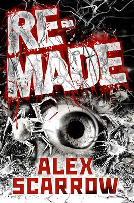 Remade by Alex Scarrow