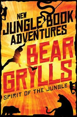Cover for Spirit of the Jungle by Bear Grylls