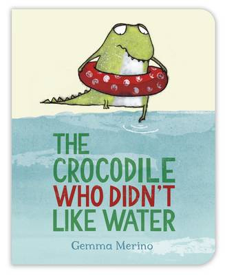 Cover for The Crocodile Who Didn't Like Water by Gemma Merino