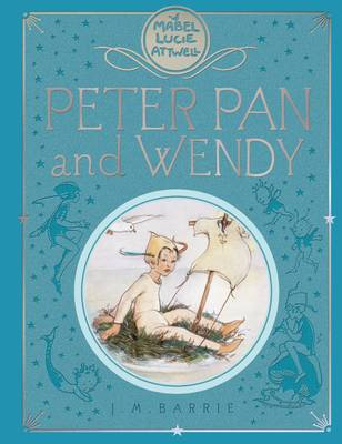 Mabel Lucie Attwell's Peter Pan and Wendy by J.M. Barrie