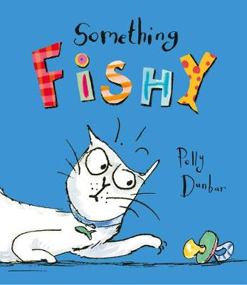 Cover for Something Fishy by Polly Dunbar