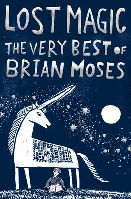 Cover for Lost Magic: The Very Best of Brian Moses by Brian Moses