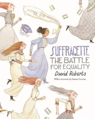Cover for Suffragette The Battle for Equality by David Roberts