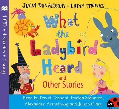 What the Ladybird Heard and Other Stories CD by Julia Donaldson