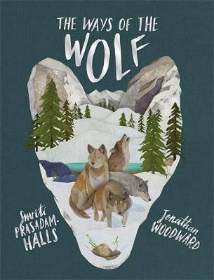 Cover for The Ways of the Wolf  by Smriti Prasadam-Halls