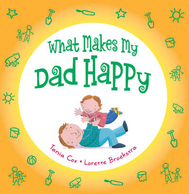 What Makes My Dad Happy by Tania Cox