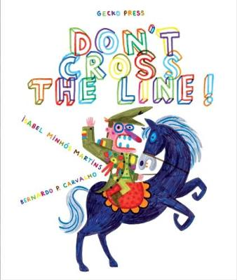 Cover for Don't Cross the Line! by Isabel Minhos Martins