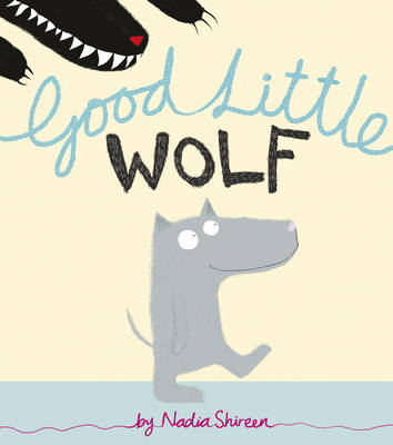 Cover for Good Little Wolf by Nadia Shireen
