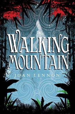 Cover for Walking Mountain by Joan Lennon