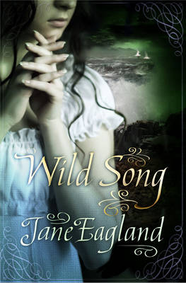 Wild Song by Jane Eagland