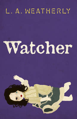 Watcher by L. A. Weatherly