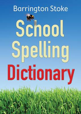 School Spelling Dictionary by Christine Maxwell, Julia Rowlandson