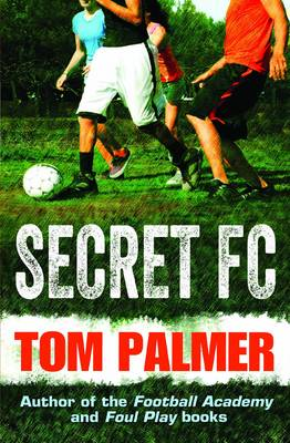 Secret FC by Tom Palmer