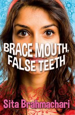 Brace Mouth, False Teeth by Sita Brahmachari