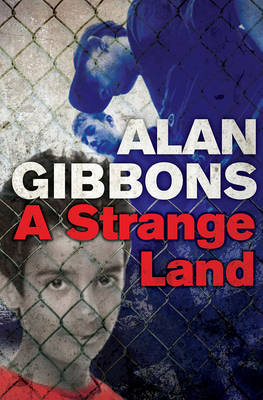 A Strange Land by Alan Gibbons