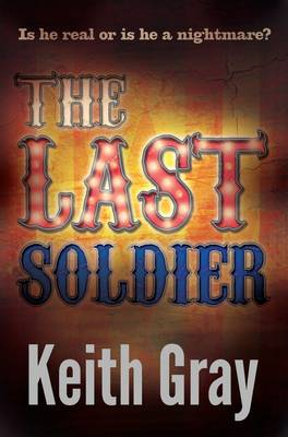 Cover for The Last Soldier by Keith Gray